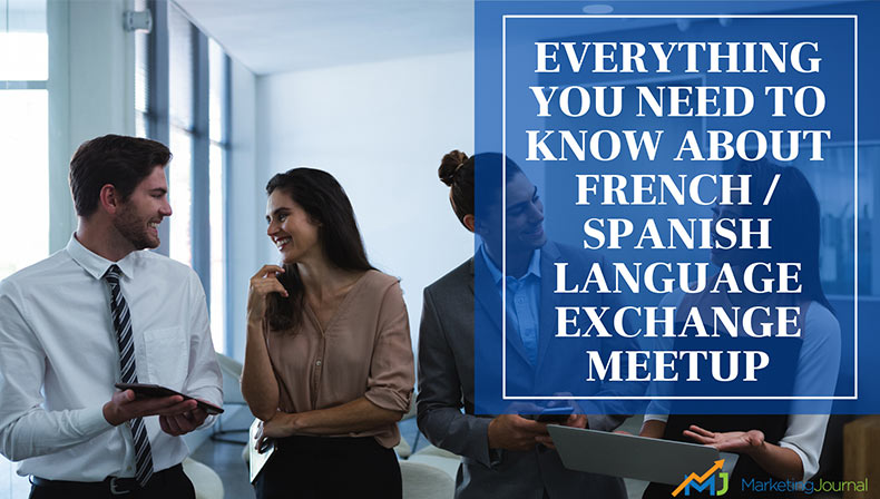 Everything-You-Need-to-Know-About-French-Spanish-Language-Exchange-Meetup
