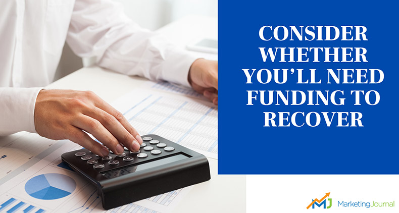 Consider-whether-you'll-need-funding-to-recover